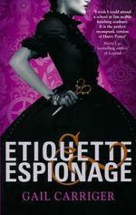 Finishing School (TPB) nr. 1: Etiquette & Espionage (Carriger, Gail)