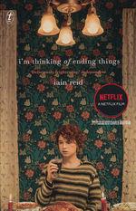 I'm Thinking of Ending Things ( TV-Tie-In) (TPB) (Reid, Iain)