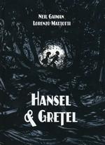 Hansel & Gretel (HC) (ill.af Lorenzo Mattotti) (Gaiman, Neil)