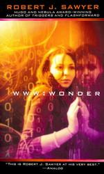 WWW nr. 3: Wonder - TILBUD (så længe lager haves, der tages forbehold for udsolgte varer) (Sawyer, Robert J.)