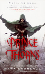 Broken Empire Trilogy nr. 1: Prince of Thorns (Lawrence, Mark)