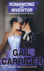 Supernatural Society (TPB) nr. 1: Romancing the Inventor (Carriger, Gail)