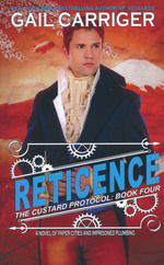 Custard Protocol, The (TPB) nr. 4: Reticence (Carriger, Gail)