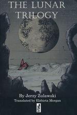 Lunar Trilogy, The (TPB) (Zulawski, Jerzy)