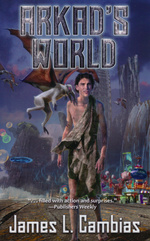 Arkad's World (Cambias, James L.)