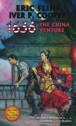 1632 nr. 24: 1636: The China Venture (m. Iver P. Cooper) (Flint, Eric)