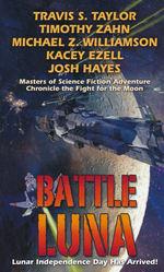 Battle Luna (m. Travis S. Taylor, Michael Z. Williamson, Kacey Ezell, Josh Hayes) (Zahn, Timothy)