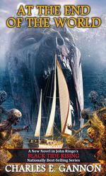 Black Tide Rising nr. 7: At the End of the World (af Charles E. Gannon) (Ringo, John)