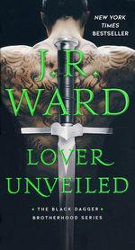 Black Dagger Brotherhood nr. 19: Lover Unveiled (Ward, J.R.)