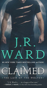 Black Dagger Brotherhood: Lair of the Wolven, The nr. 1: Claimed (Ward, J.R.)