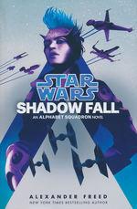 Alphabet Squadron (HC) nr. 2: Shadow Fall (Star Wars)