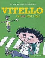 Vitello (HC)Vitello går vildt meget I skole (Aakeson, Kim Fupz)