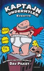 Kaptajn Underhyler nr. 1: Kaptain Underhylers Eventyr (Pilkey, Dav)