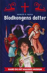 Rane og det magiske museum (HC)Blodkongens datter (Mann, Merlin P.)
