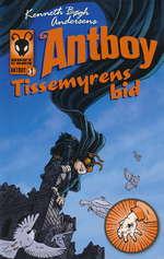 Antboy nr. 1: Tissemyrens bid (Andersen, Kenneth Bøgh)