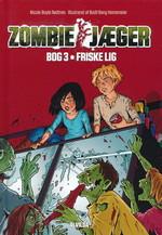 Zombie-Jæger (HC) nr. 3: Friske lig (Rødtnes, Nicole Boyle)