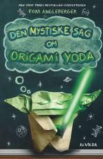 Origami Yoda nr. 1: Den Mystiske Sag om Origami Yoda (Angleberger, Tom)