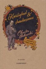 Kærlighed og Showbusiness (Illustreret af Robert Crumb) (Bukowski, Charles)