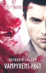 Ulfhedin-sagaen nr. 3: Vampyrens pagt (Sejrbo, Mette)