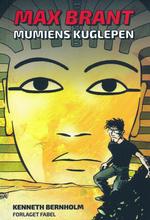 Max Brant nr. 1: Mumiens Kuglepen (Bernholm, Kenneth)