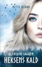 Ulfhedin-sagaen nr. 1: Heksens kald (Sejrbo, Mette)