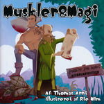Muskler & Magi nr. 1: Muskler &  Magi (Illustreret af Rie Nim) (Arnt, Thomas)