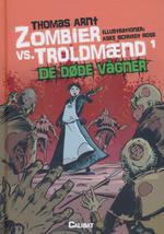 Zombier vs. Troldmænd nr. 1: De døde vågner (Arnt, Thomas)
