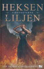 Tidsvogterne nr. 1: Heksen og Liljen (Jacobsen, Leif & Lerneby, Mats)