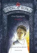 Brødre af Blodet (HC) nr. 2: Krigstid (Ill.: Iona Brinch) (Egeskjold, Eva)
