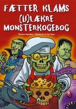 Fætter Klams (HC) nr. 1: Fætter Klams (u)lækre monsterkogebog (Cookbook) (Schrøder, Thomas)