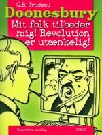Doonesbury (Dansk) nr. 32: Mit folk tilbeder mig! Revolution er utænkelig!.