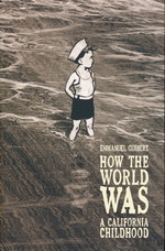 How the World Was (TPB): How the World Was: A California Childhood.