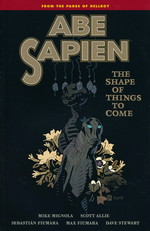 Abe Sapien (TPB) nr. 4: Shape of Things to Come, The.