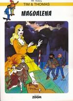 Tim & Thomas nr. 36: Magdalena.
