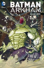 Batman (TPB): Arkham - Killer Croc.