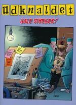 Udknaldet nr. 3: Gale Streger.