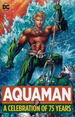 Aquaman (HC): Celebration of 75 Years, A.