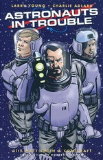 Astronauts in Trouble (TPB): Complete Edition.