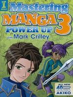 Manga, Mastering (TPB) nr. 3: Mastering Manga with Mark Crilley 3 - Power Up (To Draw).