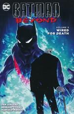 Batman (TPB): Batman Beyond vol 3: Wired for Death.