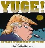 Doonesbury (TPB): Yuge!: 30 Years of Doonesbury on Trump.
