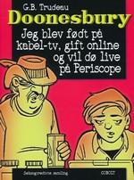 Doonesbury (Dansk) nr. 36: Jeg blev født på kabel-tv, gift online og vil dø live på Periscope.