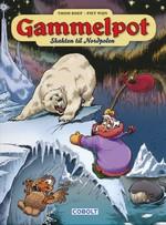 Gammelpot (HC) nr. 6: Skakten til Nordpolen.