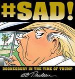 Doonesbury (TPB): #SAD!: Doonesbury in the Time of Trump.