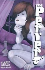 Pervert, The (TPB): Pervert OGN.