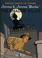 Jerome K. Jerome Bloche (HC) nr. 1: Shadow Killer, The - TILBUD (så længe lager haves, der tages forbehold for udsolgte varer).