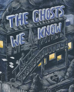 Ghosts We Know, The (TPB): Ghosts We Know, The.