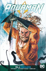 Aquaman (Rebirth) (TPB) nr. 6: Kingslayer.