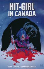 Hit-Girl (TPB): Hit-Girl (2018) Vol.2: Canada.