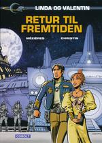 Linda og Valentin: Rejser i tid og rum - Linda og Valentins samlede eventyr (HC): Retur fra fremtiden.